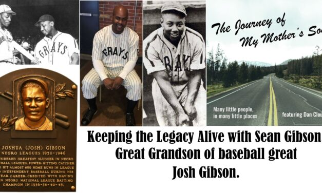 Keeping the Legacy Alive with Sean Gibson, Great Grandson of baseball great Josh Gibson
